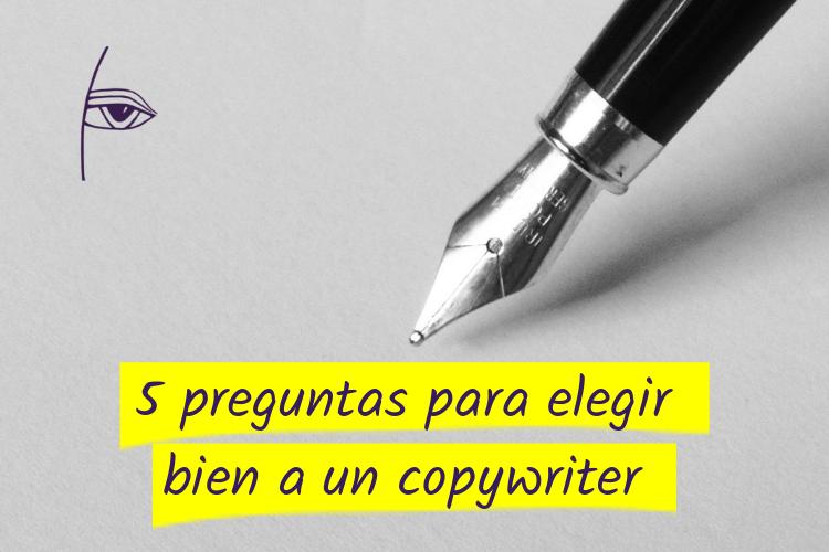 5 preguntas que debes hacer a un copywriter antes de contratarle: